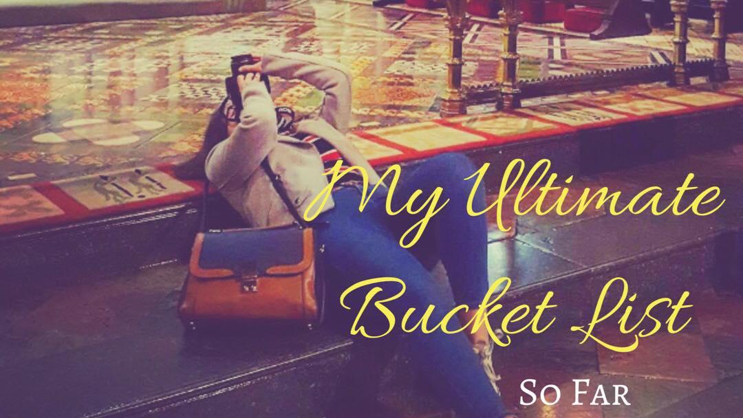 My Ultimate Travel Bucket List